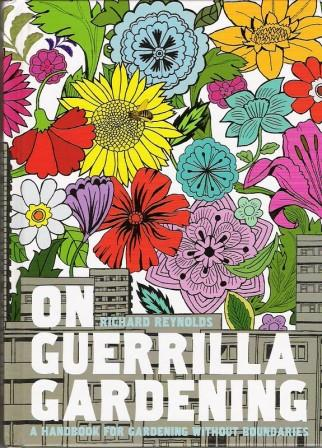 Guerrilla Gardening Book By Richard Reynolds. Picture courtesy Gordon Joly see his flickr page